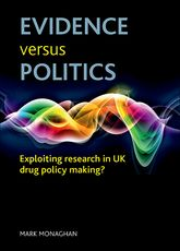Evidence versus politicsExploiting research in UK drug policy making?$