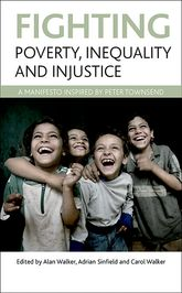 Fighting poverty, inequality and injusticeA manifesto inspired by Peter Townsend$