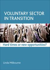 Voluntary sector in transitionHard times or new opportunities?$