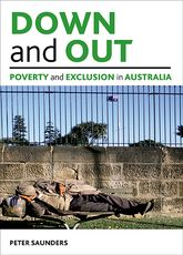 Down and outPoverty and exclusion in Australia
