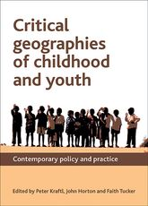 Critical Geographies of Childhood and YouthContemporary Policy and Practice$