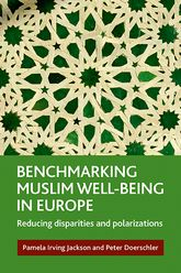 Benchmarking Muslim well-being in Europe: Reducing disparities and polarizations