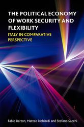 The political economy of work security and flexibility: Italy in comparative perspective