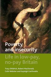 Poverty and insecurity: Life in low-pay, no-pay Britain