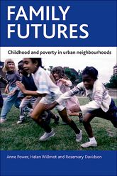 Family futuresChildhood and poverty in urban neighbourhoods$