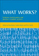 What works?: Evidence-based policy and practice in public services