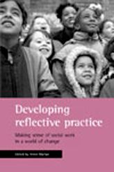 Developing reflective practiceMaking sense of social work in a world of change$