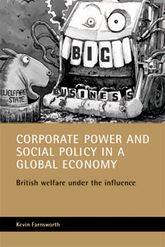 Corporate power and social policy in a global economyBritish welfare under the influence