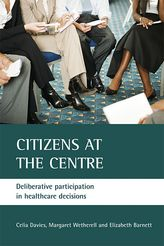 Citizens at the centreDeliberative participation in healthcare decisions$