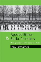Applied ethics and social problems – Moral questions of birth, society and death | Policy Press Scholarship Online