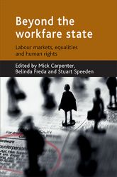 Beyond the workfare stateLabour markets, equalities and human rights