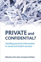 Private and confidential? – Handling personal information in the social and health services | Policy Press Scholarship Online