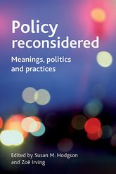 Policy reconsideredMeanings, politics and practices
