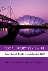 Social Policy Review 19Analysis and debate in social policy, 2007